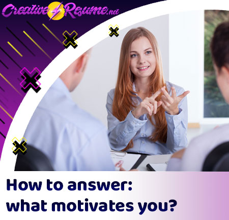 How to answer: what motivates you? in an interview