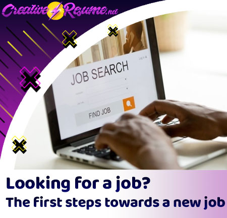 Looking for a job? The first steps towards a new job